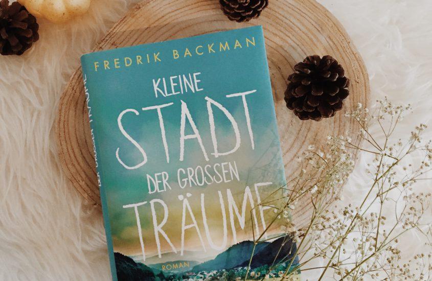 Rezension: Kleine Stadt der großen Träume – Frederik Backman