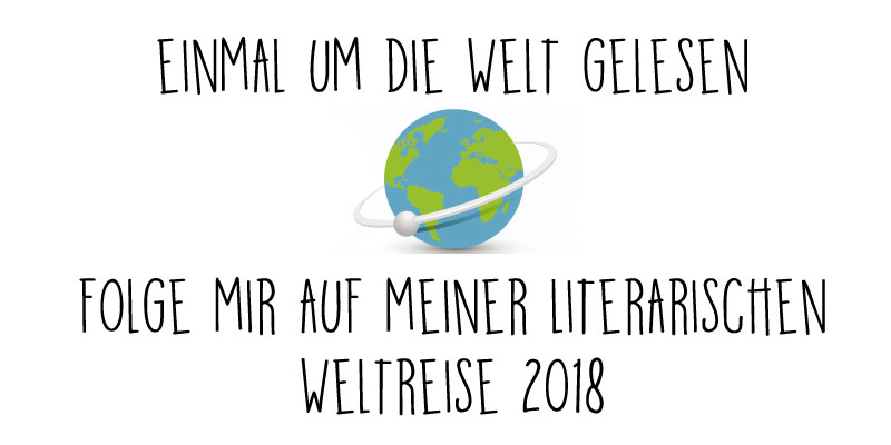 Einmal um die Welt gelesen | Meine literarische Weltreise Januar – März