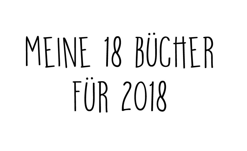Meine 18 Bücher für 2018