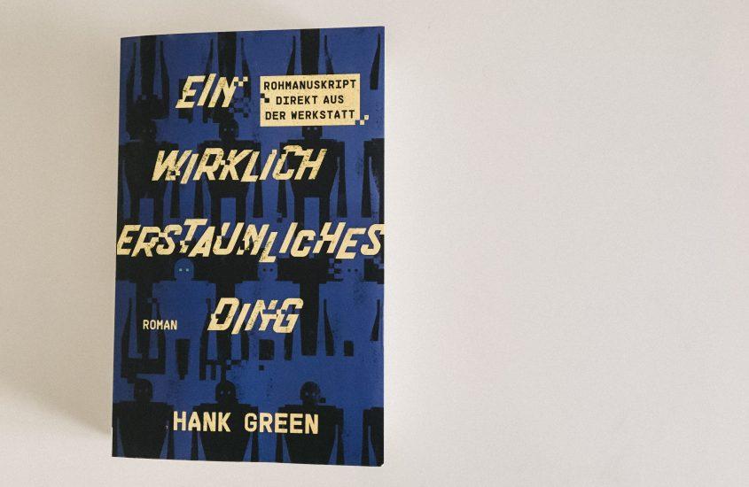 Rezension: Ein wirklich erstaunliches Ding – Hank Green
