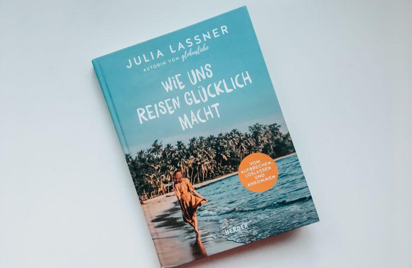 Buchtipp: Julia Lassner – Wie uns Reisen glücklich macht